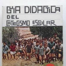Libros de segunda mano: GUIA DIDACTICA DEL CATECISMO ESCOLAR - PRIMER CURSO - 1970. Lote 64150271
