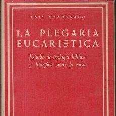 Libros de segunda mano: LUIS MALDONADO: LA PLEGARIA EUCARÍSTICA. TEOLOGÍA BÍBLICA Y LITÚRGICA. MADRID, BAC, 1967. Lote 64175071