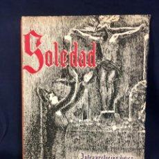 Libros de segunda mano: SOLEDAD INTERPRETACION LIRICA DE LA SEMANA SANTA SEVILLA RAMON SOTO 24X17CMS. Lote 64670851