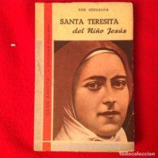 Libros de segunda mano: SANTA TERESITA DEL NIÑO JESÚS, DE SOR GESUALDA, EDIC. PAULINAS, 1960, 220 PÁGINAS, EN RUSTICA. Lote 64756275