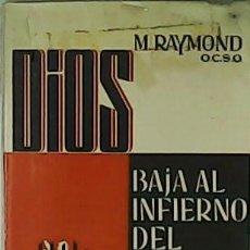Libros de segunda mano: DIOS BAJA AL INFIERNO DEL CRIMEN. VERSIÓN ESPAÑOLA DE FELIPE XIMÉNEZ DE SANDOVAL. - RAYMOND, M.-. Lote 59110705