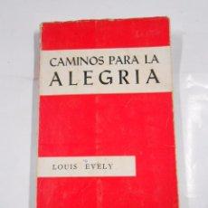Livros em segunda mão: CAMINOS PARA LA ALEGRIA. LOUIS EVELY. COLECCION HINNENI. TDK34. Lote 64986531