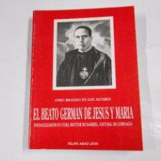 Libros de segunda mano - BEATO GERMAN DE JESUS Y MARIA. OTRO RIOJANO EN LOS ALTARES. CORNAGO LA RIOJA FELIPE ABAD LEON TDK168 - 65313199