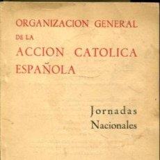 Livros em segunda mão: ORGANIZACIÓN GENERAL DE LA ACCION CATOLICA ESPAÑOLA. JORNADAS NACIONALES, VALLE DE LOS CAIDOS 3-5 DE. Lote 65241058