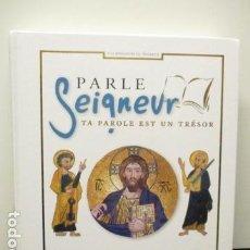 Libros de segunda mano: PARLE SEIGNEUR : TA PAROLE EST UN TRÉSOR (FRANCÉS). Lote 65900430