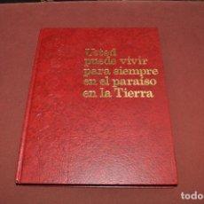 Libros de segunda mano: USTED PUEDE VIVIR PARA SIEMPRE EN EL PARAÍSO EN LA TIERRA - RE37. Lote 66901634