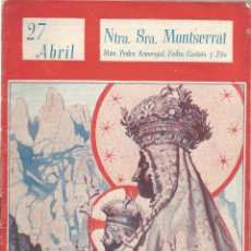 Libros de segunda mano: NTRA. SRA. MONTSERRAT - COLECCIÓN NUESTROS SANTOS - 1944 - SANTORAL DIA 27 ABRIL. Lote 67008302