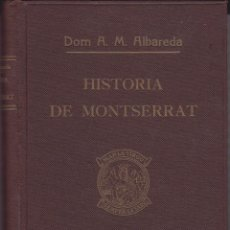 Libros de segunda mano: HISTORIA DE MONTSERRAT. D. ANSELMO ALBAREDA. 1946. 2ª EDICIÓN CASTELLANO. Lote 67204425