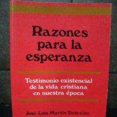 Libros de segunda mano: RAZONES PARA LA ESPERANZA.TESTIMONIO EXISTENCIAL DE LA VIDA CRISTIANA EN NUESTRA EPOCA.JOSE L MARTIN. Lote 67826301