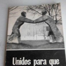 Livros em segunda mão: LIBRO UNIDOS PARA QUE EL MUNDO CREA PLAN TRABAJODE CURSO 1968-69 ACCION CATOLICA GENERAL L-12786. Lote 67915173