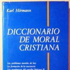 Libros de segunda mano: HÖRMANN, KARL - DICIIONARIO DE MORAL CRISTIANA - BARCELONA 1975. Lote 68135751