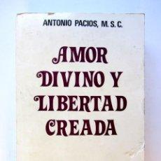 Libros de segunda mano: AMOR DIVINO Y LIBERTAD CREADA. ANTONIO PACIOS. Lote 68476215