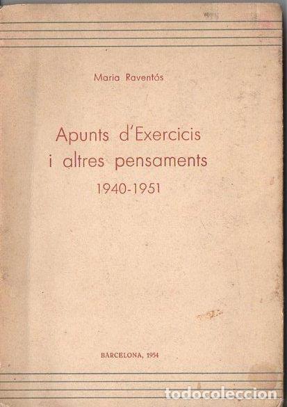 MARIA RAVENTÓS : APUNTS D'EXERCICIS I ALTRES PENSAMENTS (1954) EN CATALÁN (Libros de Segunda Mano - Religión)