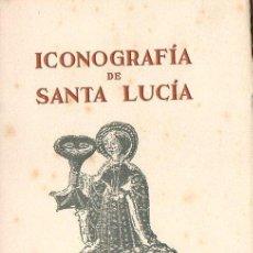 Libros de segunda mano: ICONOGRAFIA DE SANTA LUCÍA (MASNOU, 1950). Lote 68749797