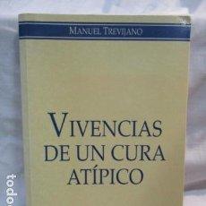Libros de segunda mano: VIVENCIAS DE UN CURA ATIPICO - MANUEL TREVIJANO - 1ª EDICIÓN 2002. Lote 68777509