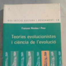 Libros de segunda mano: TEORIES EVOLUCIONISTES I CIÈNCIA DE L'EVOLUCIÓ - F. NICOLAU I POUS - VER DESCRIPCIÓN. Lote 68862677