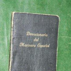 Libros de segunda mano: DEVOCIONARIO DEL MARINERO ESPAÑOL, POR UN CAPELLAN DE LA ARMADA, ED.NAVAL, 1942. Lote 145037309