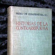 Libros de segunda mano: HISTORIAS DE LA CONTRARREFORMA - PEDRO DE RIBADENEYRA - BAC - 1945. Lote 69357593