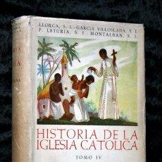 Livres d'occasion: HISTORIA DE LA IGLESIA CATOLICA IV - EDAD MODERNA ( 1648 - 1951 ) LAICISMO MISIONAL - BAC . Lote 69359189