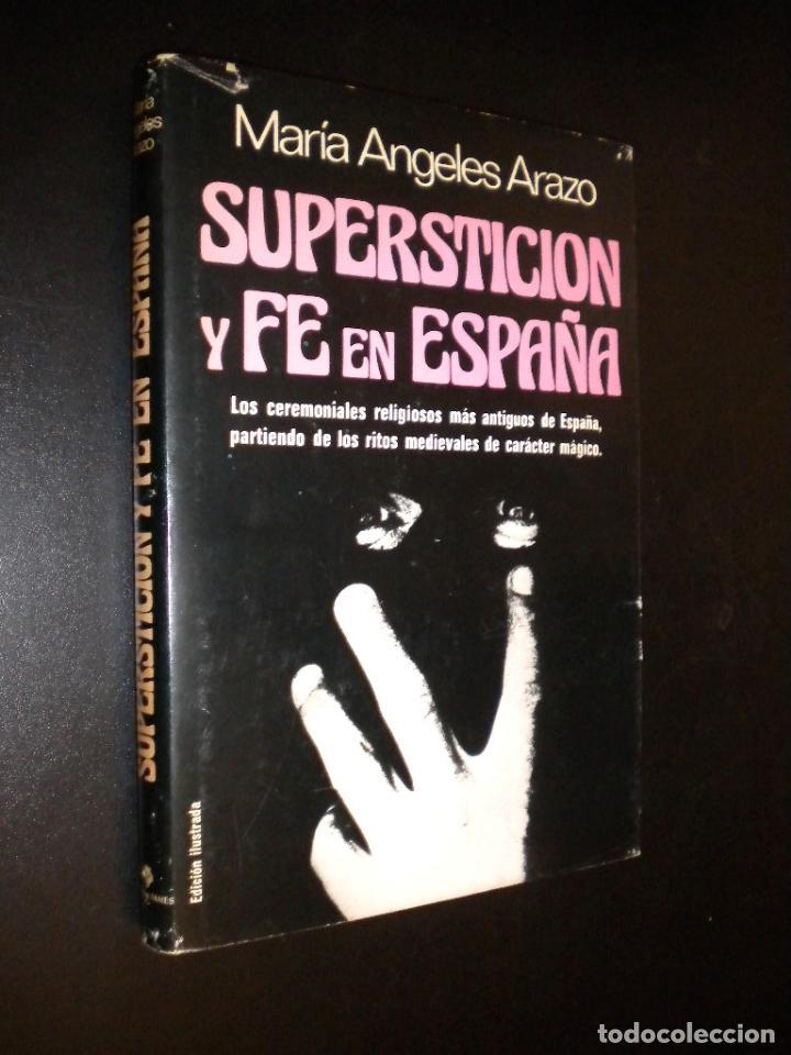 SUPERSTICION Y FE EN ESPAÑA / MARIA ANGELES ARAZO (Libros de Segunda Mano - Religión)