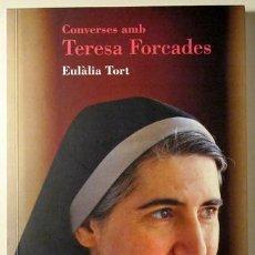 Libros de segunda mano: TORT, EULÀLIA - CONVERSES AMB TERESA FORCADES - BARCELONA 2012. Lote 69266630