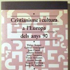 Libros de segunda mano: KASPER, WALTER - AMENGUAL, GABRIEL - DANIEL, JEAN - CRISTIANISME I CULTURA A L'EUROPA DELS ANYS 90 -. Lote 69266778