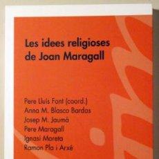 Libros de segunda mano: FONT, PERE LLUÍS - JAUMÀ, JOSEP M - MORETA, IGNASI - LES IDEES RELIGIOSES DE JOAN MARAGALL - BARCELO. Lote 69267414