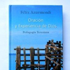 Libros de segunda mano: ORACIÓN Y EXPERIENCIA DE DIOS. PEDAGOGÍA TERESIANA. FELIX AZURMENDI. Lote 69383043