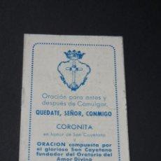 Libros de segunda mano: ORACION PARA ANTES Y DESPUES DE COMULGAR Y CORONITA EN HONOR DE SAN CAYETANO. Lote 69496145