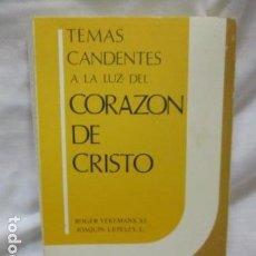 Libros de segunda mano: TEMAS CANDENTES A LA LUZ DEL CORAZÓN DE CRISTO - ROGER Y JOAQUIN LEPELEY.-. Lote 69644825