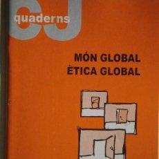 Libros de segunda mano: MÓN GLOBAL, ÈTICA GLOBAL - JOAN CARRERA I CARRERA - CRISTIANISME I JUSTICIA, 2003, 1ª EDIC.(COM NOU). Lote 69933617