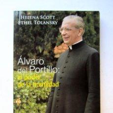Libros de segunda mano: ALVARO DEL PORTILLO: EL PODER DE LA HUMILDAD. HELENA SCOTT, ETHEL TOLANSKY. Lote 69850931
