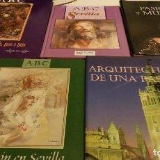 Libros de segunda mano: COLECCION LIBROS SEMANA SANTA DE SEVILLA PASIÓN ARQUITECTURA PASO A PASO . Lote 70398073
