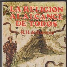 Libros de segunda mano: LA RELIGIÓN AL ALCANCE DE TODOS POR R.H. DE IBARRETA. . Lote 71173933