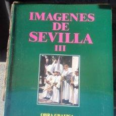 Libros de segunda mano: SEMANA SANTA DE SEVILLA. IMAGENES DE SEVILLA III OBRA GRAFICA SOBRE LA SEMANA SANTA. Lote 71405971