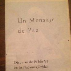 Libros de segunda mano: ANTIGUO LIBRO UN MENSAJE DE PAZ DISCURSO DE PABLO VI EN LAS NACIONES UNIDAS AÑO 1965 . Lote 71415763