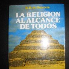 Libros de segunda mano: LA RELIGION AL ALCANCE DE TODOS. R.H. DE IBARRETA. DANIEL'S LIBROS 1987.. Lote 71646527