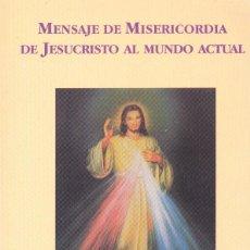 Libros de segunda mano: MENSAJE DE MISERICORDIA DE JESUCRISTO AL MUNDO ACTUAL. Lote 71652971