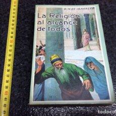 Libros de segunda mano: LA RELIGION AL ALCANCE DE TODOS. / R.H. DE IBARRETA. Lote 71704215