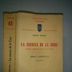 Libros de segunda mano: LA CIENCIA DE LA CRUZ ESTUDIO SOBRE SAN JUAN DE LA CRUZ 1959 EDITH STEIN OBRAS COMPLETAS VOLUMEN I. Lote 71932471