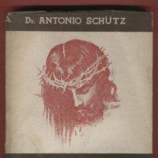 Libros de segunda mano - CRISTO DR. ANTONIO SCHÜTZ EDIT. LUIS GILI 229 PAGINAS BARCELONA AÑO 1944 LR3856 - 72455775