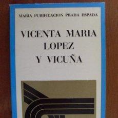 Libri di seconda mano: VICENTA MARIA LOPEZ Y VICUÑA / MARIA PURIFICACION PRADA ESPADA / 1975. Lote 72286843