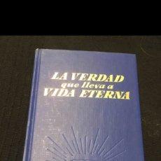 Libros de segunda mano: LA VERDAD QUE LLEVA A VIDA ETERNA. Lote 72923201