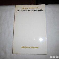 Livres d'occasion: EL LENGUAJE DE LA LIBERACION.JURGEN MOLTMANN.EDICIONES SIGUEME SALAMANCA 1974. Lote 72925579
