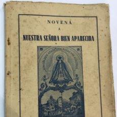 Libros de segunda mano: NOVENA VIRGEN NUESTRA SEÑORA BIEN APARECIDA - PATRONA DIÓCESIS Y PROVINCIA DE SANTANDER - AÑO 1945. Lote 73303619