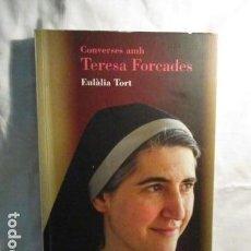 Libros de segunda mano: DIÁLOGOS CON TERESA FORCADES - EULALIA TORT . Lote 73518335