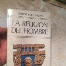 Libros de segunda mano: ANTIGUO LIBRO LA RELIGION DEL HOMBRE ESCRITO POR RABINDRANATH TAGORE AÑO 1977 . Lote 73552475