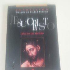 Libros de segunda mano: JESUCRISTO. IMAGENES DEL MISTERIO-EDITA DIOCESIS DE CIUDAD RODRIGO-AÑO 2000. Lote 73998759