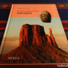 Libros de segunda mano: EL ESPÍRITU RELIGIOSO DE LOS NAVAJOS. ED. NEREA. NATIVOS INDIOS NORTEAMERICANOS. MBE. RARO.. Lote 74164519