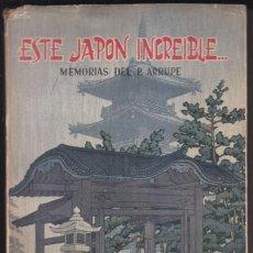 Libros de segunda mano: ESE JAPÓN INCREÍBLE. MEMORIAS DEL PADRE PEDRO ARRUPE. BILBAO, 1959. JESUITAS. Lote 74336727